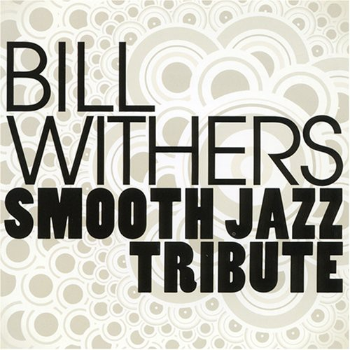 Smooth Jazz Tribute to Bill Withers