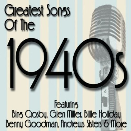 Greatest Songs Of The 1940'S