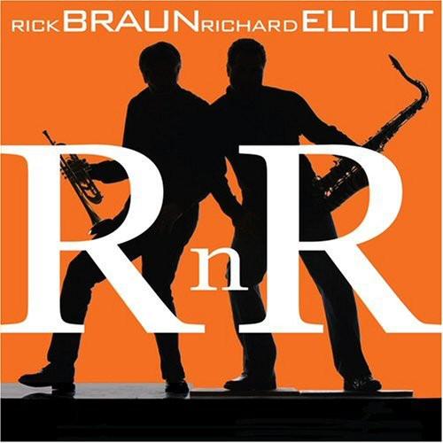 Rick Braun & Richard Elliot-RnR