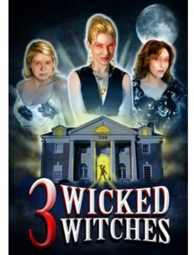 3 Wicked Witches