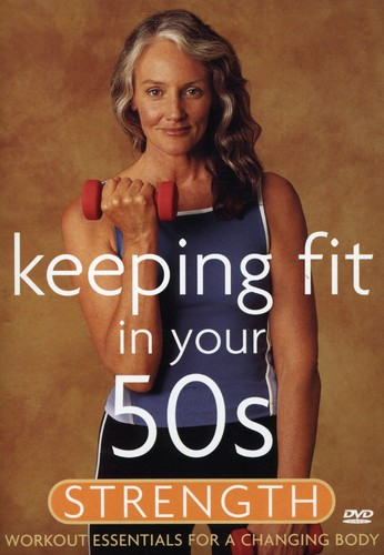 Keeping Fit in Your 50s: Strength