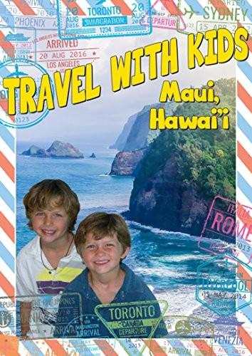 Travel With Kids: Maui Hawaii