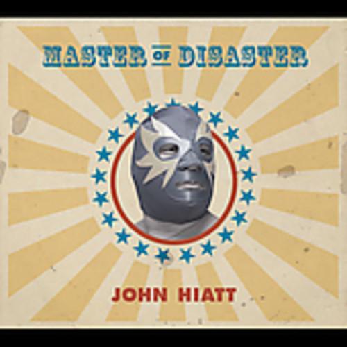 John Hiatt-Master of Disaster