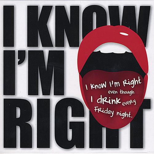 I Know I'm Right