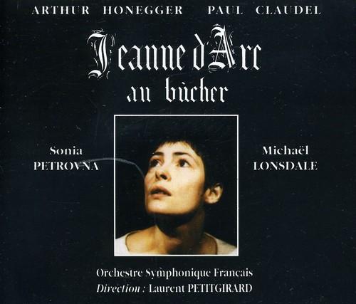 Honegger, A. : Jeanne D'arc Au Bucher