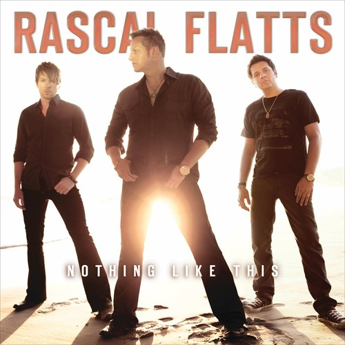 Rascal Flatts-Nothing Like This