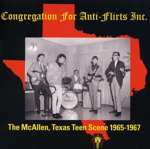 Congregation For Anti-flirts Inc: The McAllen, Texas Teen Scene 1965-1967