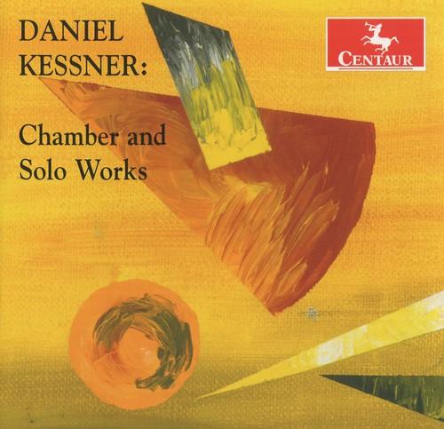 Daniel Kessner: Chamber & Solo Works