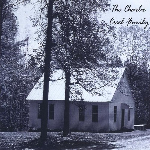 Charlie Creel Family /  Various