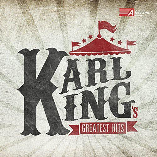 Karl King's Greatest Hits