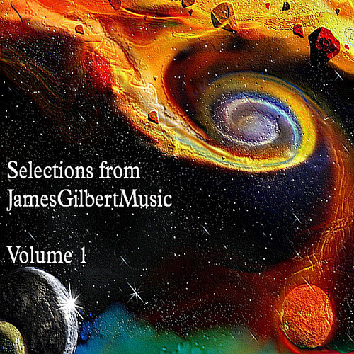 Selections from Jamesgilbertmusic Vol. 1