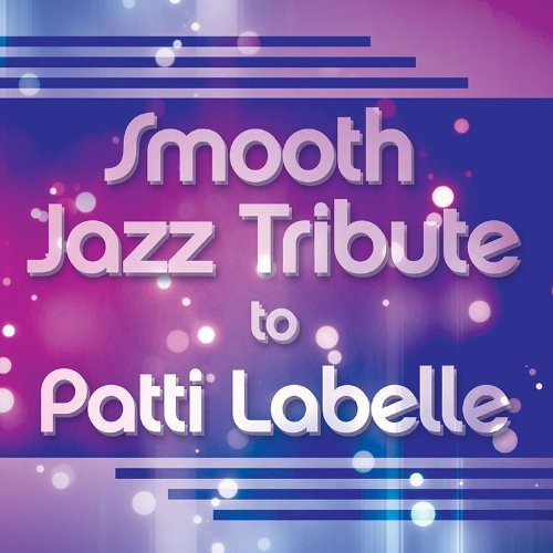 Smooth Jazz Tribute to Patti Labelle