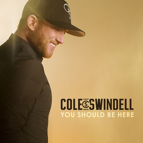 Cole Swindell-You Should Be Here
