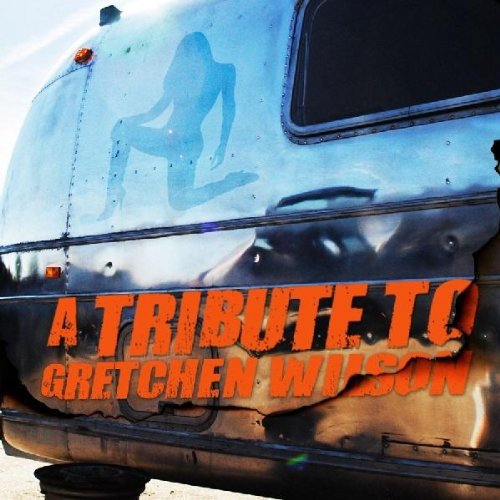 A Tribute To Gretchen Wilson