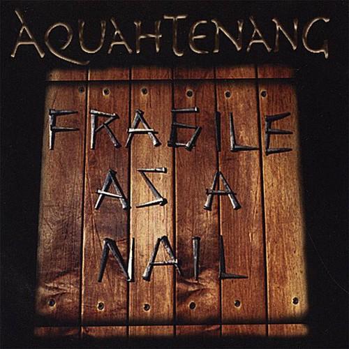 Fragile As a Nail