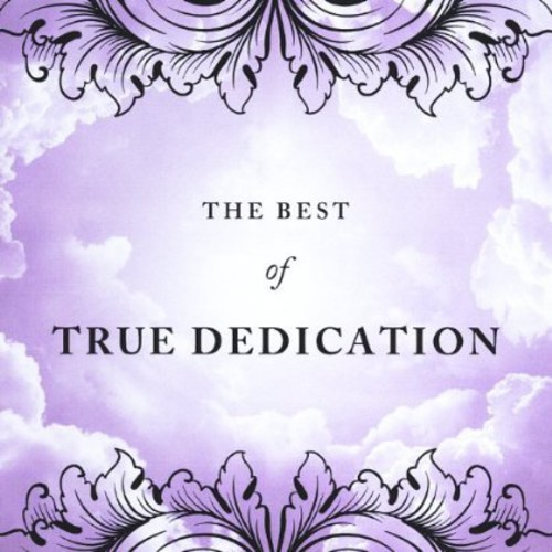 Best of True Dedication