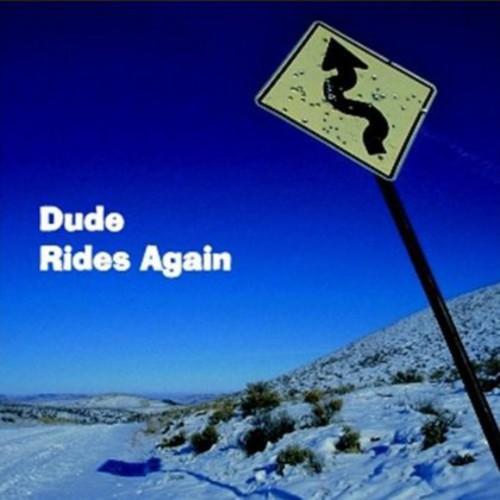 Dude Rides Again