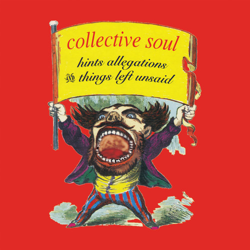 Collective Soul-Hints Allegations And Things Left Unsaid