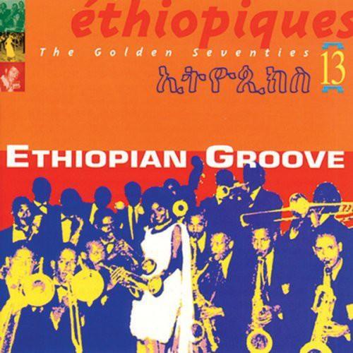 Ethiopiques, Vol. 13: Ethiopian Groove