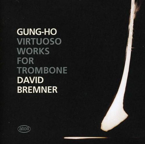 Gung-Ho: Virtuoso Works for Trombone