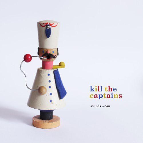 Kill the Captains : Sounds Mean [Import]