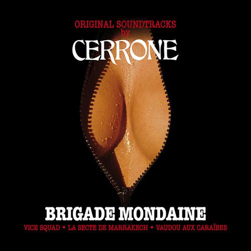 Brigade Mondaine: Vice Squad /  Marrakesh Cult /  Super Witch of Love Island (Original Soundtracks by Cerrone)