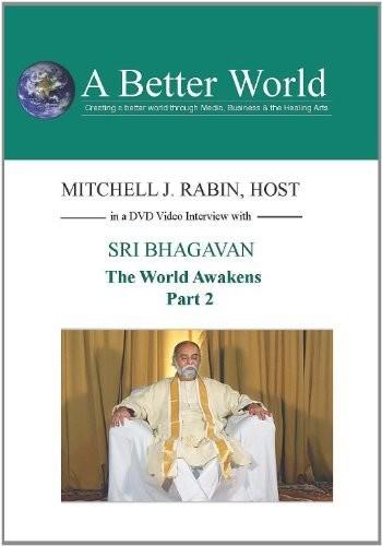 World Awakens - Sri Bhagavan Part 2