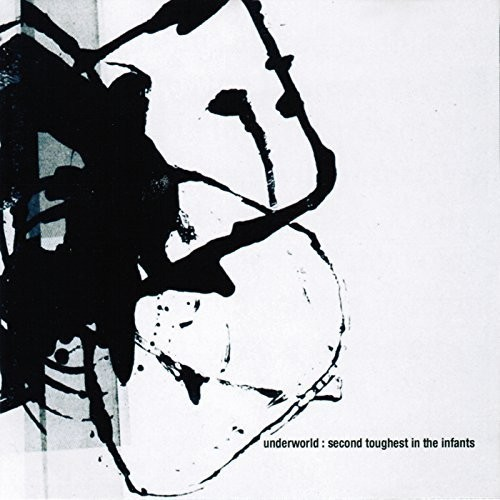 Underworld-Second Toughest in the Infants
