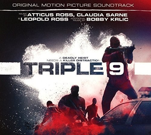 Ross, Atticus / Sarne, Claudia / Ross, Leopold-Triple 9 (Original Motion Picture Soundtrack)