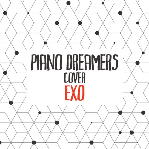 Piano Dreamers Cover EXO