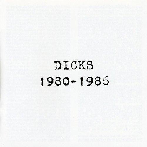 Dicks: 1980-1986