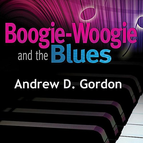 Boogie-Woogie & the Blues