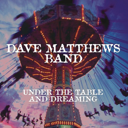 Dave Matthews-Under the Table & Dreaming