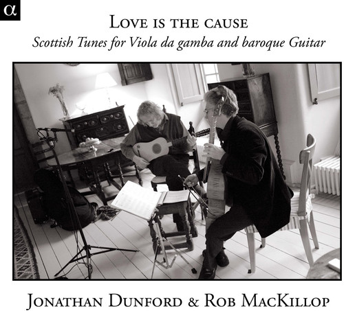 Love Is Cause: Scottish Tunes for Viola Da Gamba