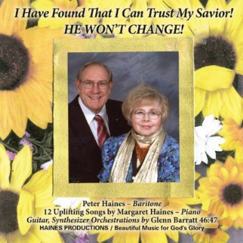 I Have Found That I Can Trust My Savior! He Won't