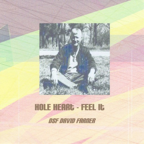 Hole Heart/ Feel It