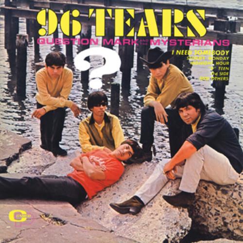 96 Tears , Question Mark & The Mysterians