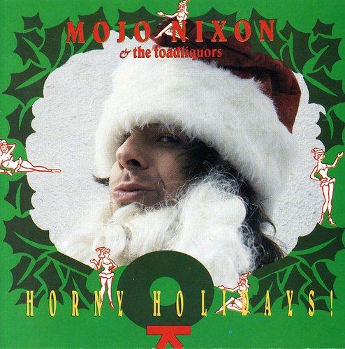 Mojo Nixon-Horny Holidays