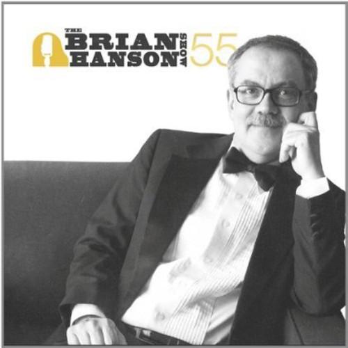 Brian Hanson Show/ 55