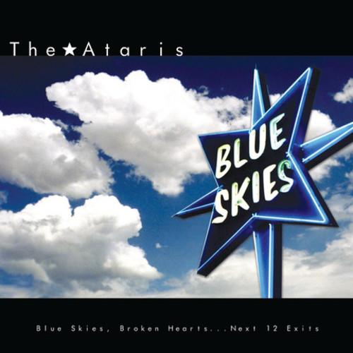 Blue Skies Broken Hearts...Next 12 Exits