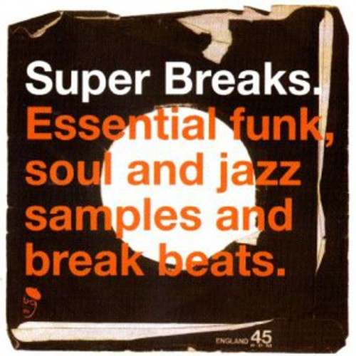 Super Breaks: Essential Funk Soul and Jazz Samples and Break-Beats, Vol. 1 [Import]