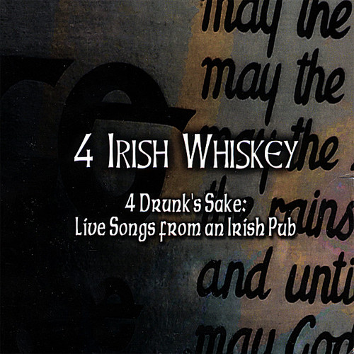 4 Drunk's Sake: Live Songs From An Irish Pub