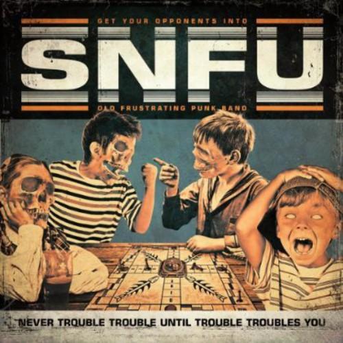 Never Trouble Trouble Until Trouble Troubles