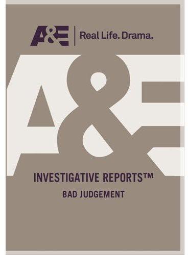 Investigative Reports: Bad Judgement
