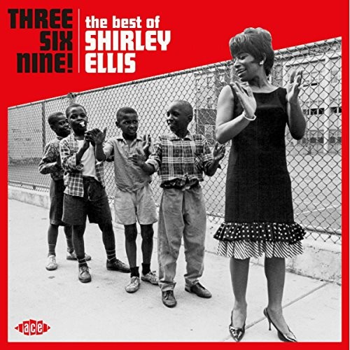 Three Six Nine: The Best Of Shirley Ellis [Import]