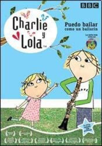 Charlie & Lola: Puedo Bailar Como Un Bai [Import]