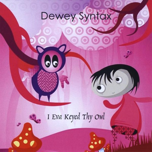 I Eva Keyed Thy Owl