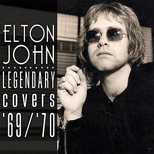 Elton John-Legendary Covers Album 1969-70