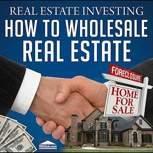 Real Estate Investing-How to Wholesale Real Estate