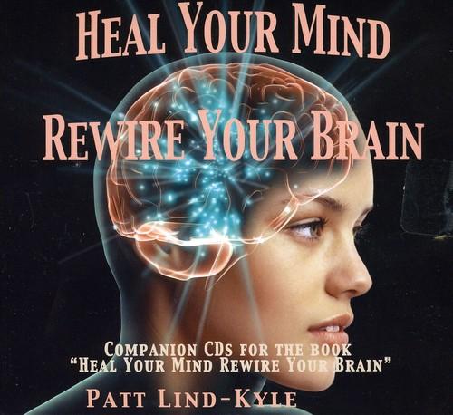 Heal Your Mind, Rewire Your Brain